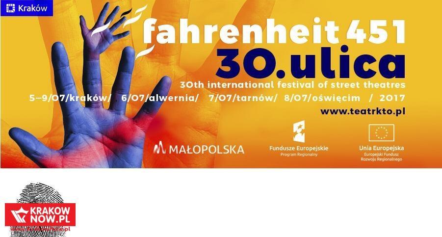 5-9 lipca 2017 – 30. ULICA Międzynarodowy Festiwal Teatrów Ulicznych Fahrenheit 451