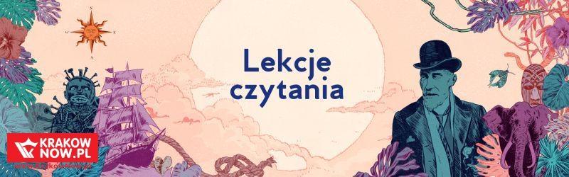 lekcje czytania - Kraków miasto literatury zaprasza - Conradowskie lekcje czytania, czyli punkt wyjścia do dyskusji o tym, co najważniejsze