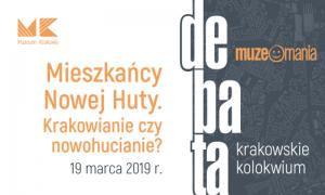 mhk debata 190319 500x300 300x180 - Debata Mieszkańcy Nowej Huty. Krakowianie czy nowohucianie?