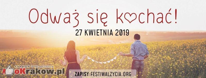 """festiwal zycia krakow - VI Festiwal Życia """"Odważ się kochać"""" Kraków, 27 kwietnia 2019"""