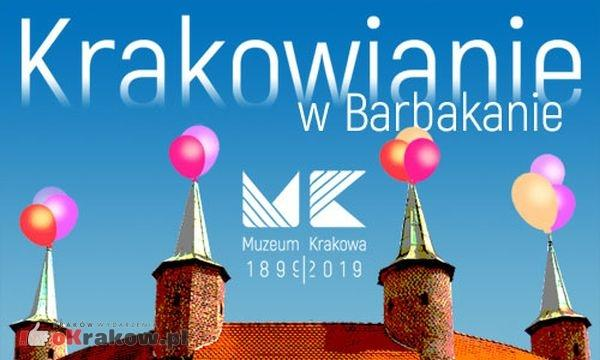 krakowianie w barbakanie krakow 2019 - Muzealne aktualności Krakowa 3-9 czerwca 2019