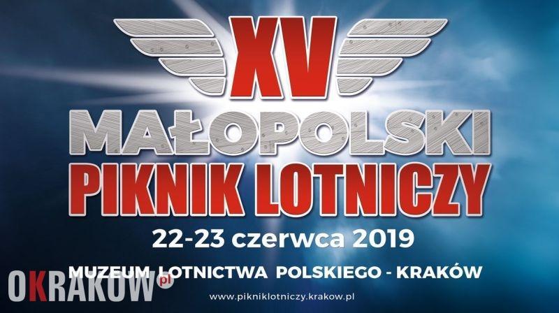 XV Małopolski Piknik Lotniczy, Kraków, 22-23 czerwca 2019