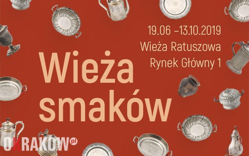 Wystawa: Wieża smaków Czas trwania: 19.06 – 13.10.2019 Miejsce: Wieża Ratuszowa, Kraków, Rynek Główny