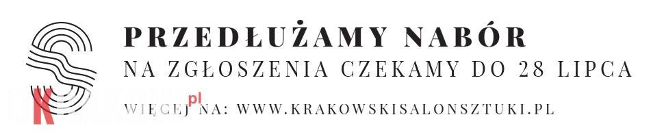 salon przedluzamy szum - Przedłużamy otwarty nabór prac na Krakowski Salon Sztuki