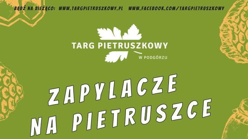 Zapylacze na Pietruszce – ciekawe wydarzenie na Targu Pietruszkowym