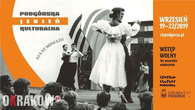 centrum kultury podgorze krakow - PROGRAM - 19-22 września Podgórze świętuje czyli Podgórska Jesień Kulturalna 2019