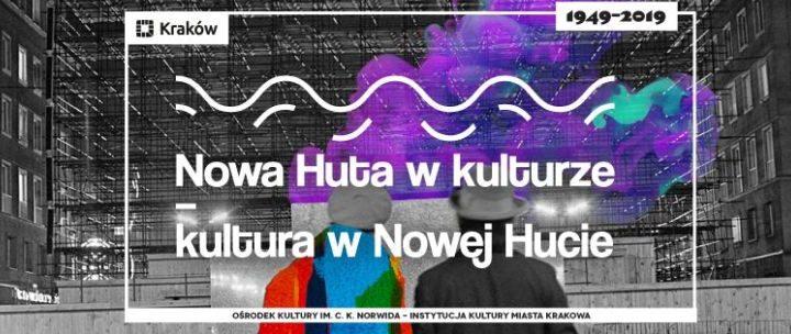 Nowa Huta w fotografii – prelekcja // Nowa Huta w kulturze – kultura w Nowej Hucie