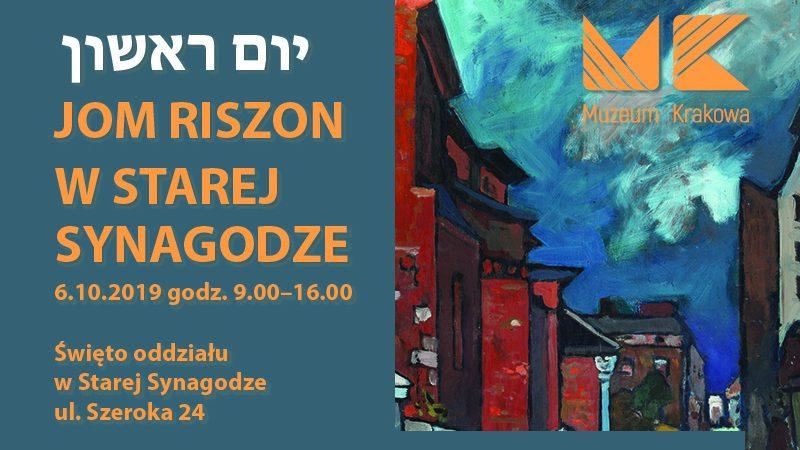 Jom Riszon – niedziela w Starej Synagodze. 6.10.2019, godz. 9.00-16.00