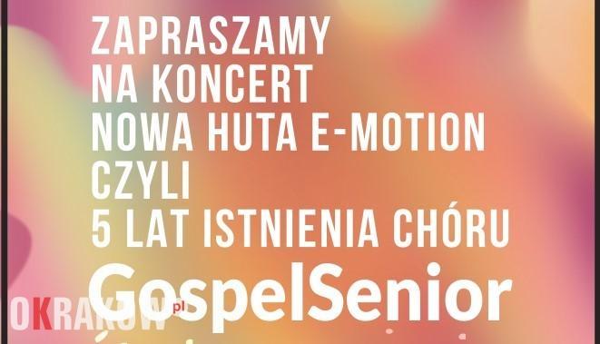 koncert jubileuszowy - Koncert Nowa Huta E-Motion czyli 5 lat istnienia Chóru GospelSenior
