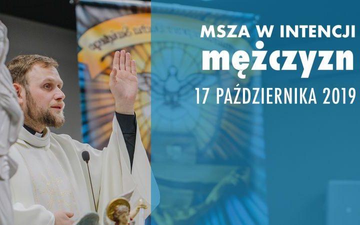 17 października Msza w intencji Mężczyzn!