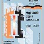 moj drugi dom 150x150 - Muzeum Krakowa zaprasza na Wystawę: Mój drugi dom? Huta im. Lenina