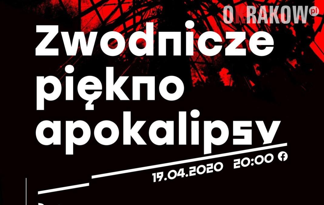 Zwodnicze piękno apokalipsy – 19 kwietnia 2020 godz. 20.00 – spotkanie online