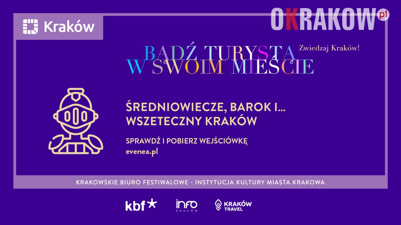 Średniowiecze, barok i… wszeteczny Kraków