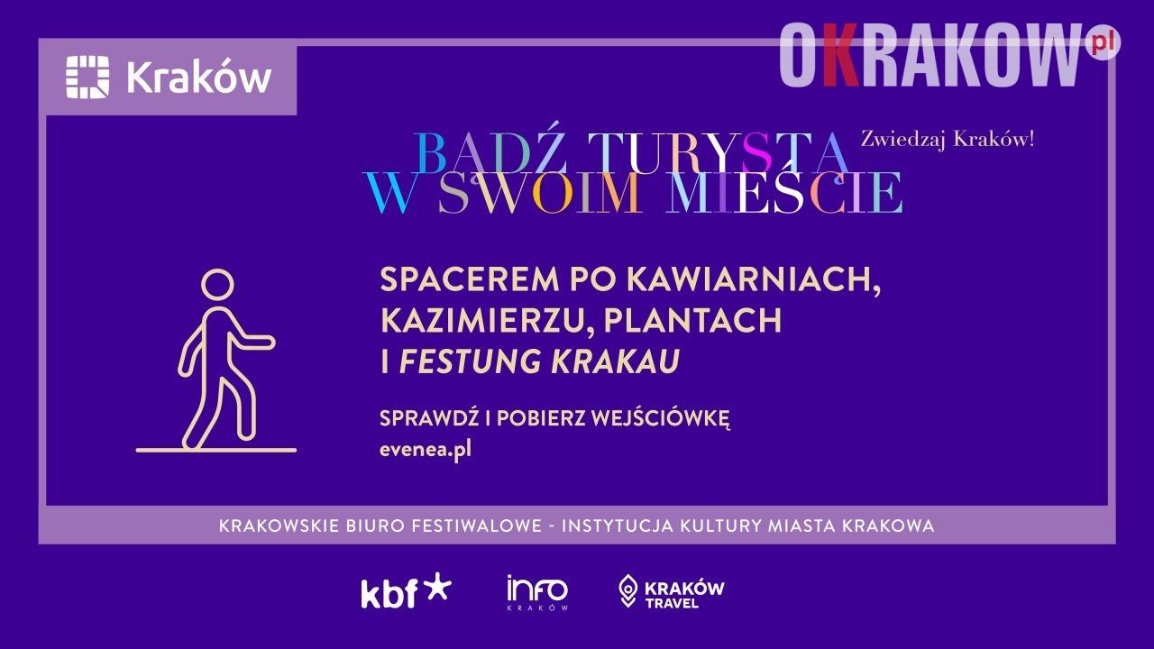 Spacerem po kawiarniach, Kazimierzu, Plantach i Festung Krakau