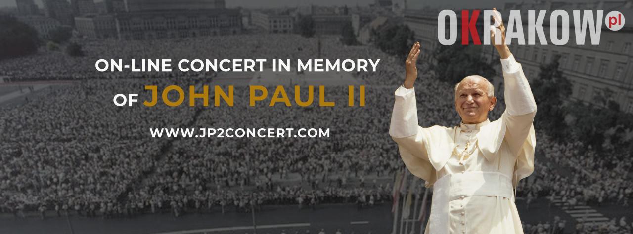 x jp2concert - Kraków Wydarzenia przedstawia: Nadzwyczajny Koncert Pamięci Jana Pawła II