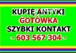2 150x105 - KUPIĘ ANTYKI i STAROCIE - PORZĄDKI, ZMIANA WYSTROJU, LIKWIDACJA MIESZKANIA, DOMU - GOTÓWKA !!!
